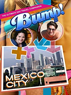 Bump! The Ultimate Gay Travel Companion - Mexico City