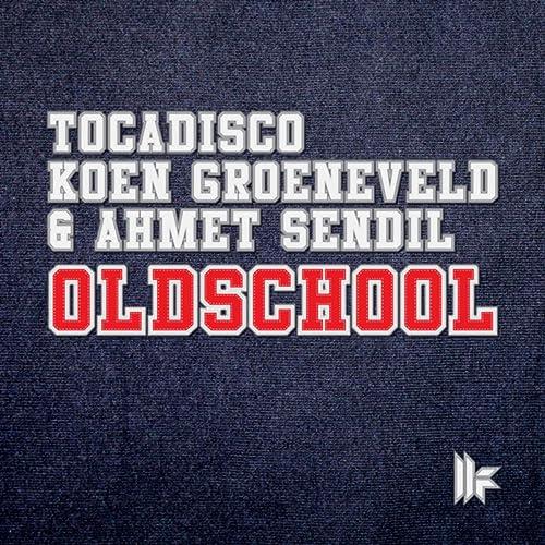 Oldschool (Tocadisco Mix) de Koen Groeneveld & Ahmet Sendil ...