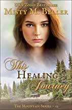 This Healing Journey (The Mountain Series Book 12)