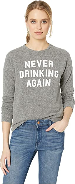 Never Drinking Again Super Soft Haaci Pullover