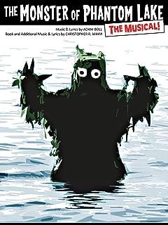 The Monster of Phantom Lake: The Musical!