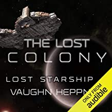 The Lost Colony: Lost Starship Series, Volume 4