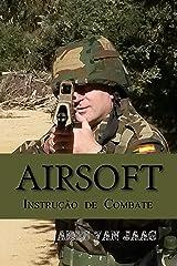 Airsoft: Instrução de combate (Airsoft em português Livro 1) eBook Kindle