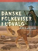 Danske folkeviser i udvalg (Danish Edition)