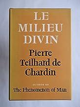 Le Milieu Divin (The Divine Milieu: An Essay on the Interior Life )