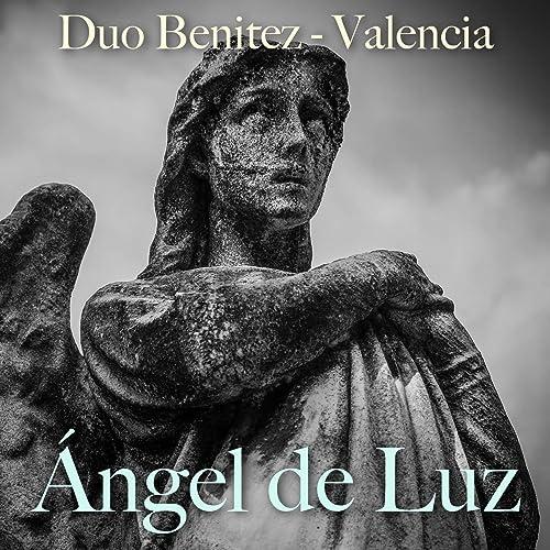 Amazon.com: Ángel de Luz (Popular): Duo Benitez - Valencia ...