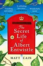 The Secret Life of Albert Entwistle: The 'most uplifting' and 'heart-warming' PERFECT SUMMER HOLIDAY READ