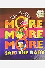 """More More More,"" Said the Baby Board Book (Caldecott Collection) Board book"