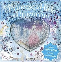 La princesa del hielo y el unicornio (Bola de nieve) (Spanish Edition)