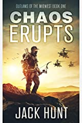 Chaos Erupts: A Post-Apocalyptic EMP Survival Thriller (Outlaws of the Midwest Book 1) Kindle Edition