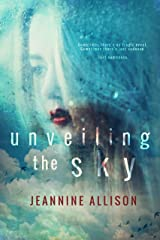 Unveiling The Sky (Unveiling Series, Book 1) Kindle Edition