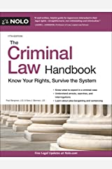 Criminal Law Handbook, The: Know Your Rights, Survive the System Kindle Edition