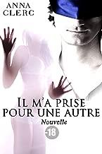 Il M'a Prise Pour Une Autre (Nouvelle Érotique Tabou) (French Edition)
