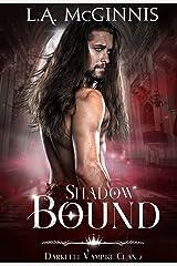 Shadow Bound: The Darkfell Vampire Clan: 2 Kindle Edition