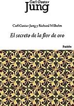 El secreto de la flor de oro (Biblioteca Carl G. Jung)