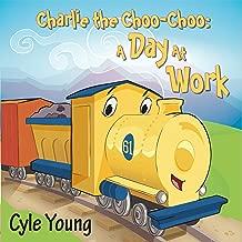 Charlie the Choo Choo: A Day at Work