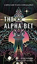 THE ALPHA BET: A SIMPLE GUIDE TO SAVE A COMPLEX WORLD