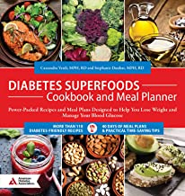 Diabetes Superfoods Cookbook and Meal Planner: Power-Packed Recipes and Meal Plans Designed to Help You Lose Weight and Control Your Blood Glucose