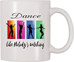 4 All Times Dance Like Nobody's Watching (11 oz)