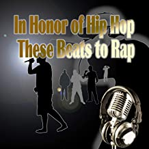 In Honor of Hip Hop These Beats to Rap