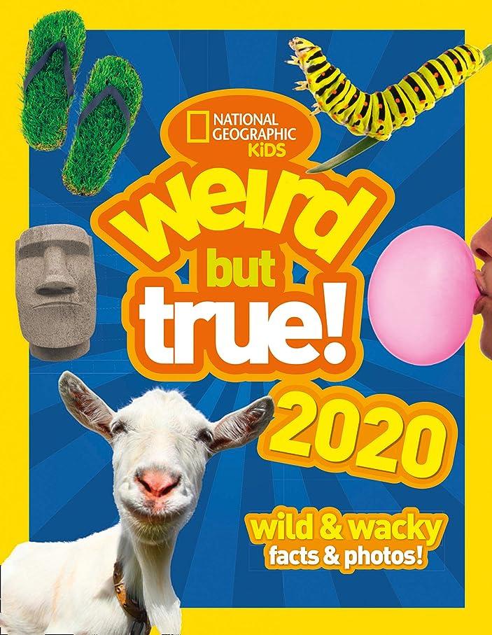 下に同情的名前Weird but true! 2020: wild & wacky facts & photos! (Weird But True) (English Edition)