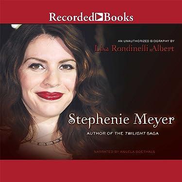 Stephenie Meyer: Author of the Twilight Saga: Authors Teens Love