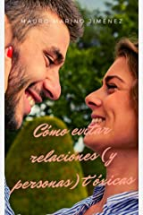 Cómo evitar relaciones (y personas) tóxicas (Spanish Edition) Kindle Edition