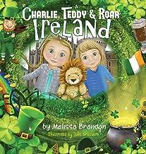 Charlie, Teddy and Roar: Ireland