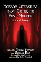 Horror Literature from Gothic to Post-Modern: Critical Essays Kindle Edition