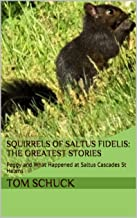 Squirrels of Saltus Fidelis: The Greatest Stories: Peggy and What Happened at Saltus Cascades St Helens