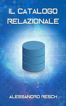 Il catalogo relazionale: Dal modello relazionale alle relazioni indipendenti