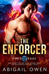 The Enforcer (Fire's Edge Book 4) Kindle Edition