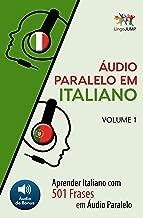 Áudio Paralelo em Italiano - Aprender Italiano com 501 Frases em Áudio Paralelo - Volume 1 (Portuguese Edition)