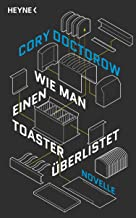 Wie man einen Toaster überlistet: Novelle (German Edition)