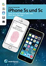 iPhone 5s und 5c: Telefon. Siri. iCloud. Passbook. Videos. Fotos. Musik. iBooks. Maps. Apps. (German Edition)