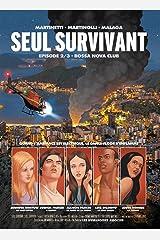 Seul Survivant Vol. 2: Bossa Nova Club Format Kindle