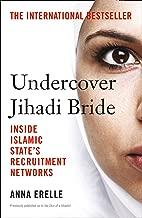 Undercover Jihadi Bride: Inside Islamic State's Recruitment Networks (English Edition)