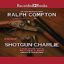 Ralph Compton Shotgun Charlie: A Ralph Compton Novel