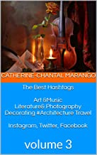 The Best Hashtags  Art &Music Literature& Photography Decorating #Architecture Travel  Instagram, Twitter, Facebook: volume 3