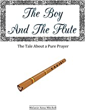 The Boy And The Flute: The Tale About a Pure Prayer