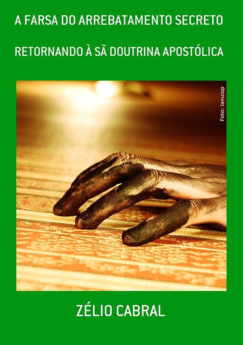 できた感謝祭枯渇するA Farsa Do Arrebatamento Secreto (Portuguese Edition)