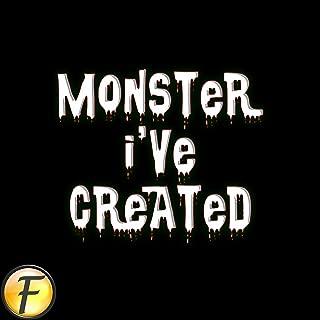 Monster I've Created