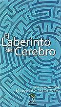 El laberinto del cerebro (Biblioteca del Doctor José Castillo Ruiz) (Spanish Edition)