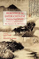 Readings in Later Chinese Philosophy: Han to the 20th Century Kindle Edition
