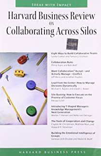 """""""Harvard Business Review"""" on Collaborating Across Silos"""