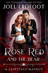 Rose Red and the Bear: A Fairy Tale Mashup Kindle Edition