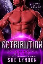 Retribution: A Dark Sci-Fi Romance (Kall Alien Warriors Book 3)