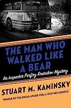 The Man Who Walked Like a Bear (Inspector Porfiry Rostnikov Mysteries Book 6)
