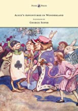 Alice's Adventures in Wonderland - Illustrated by George Soper (English Edition)