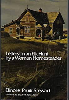 Letters on an Elk Hunt, by a Woman Homesteader